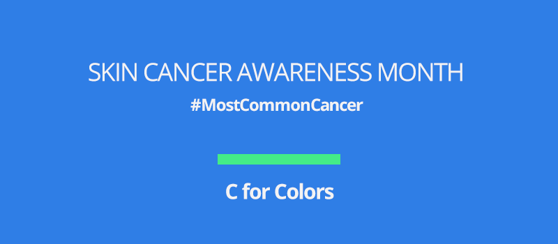 Skin cancer awareness month: C for Colors